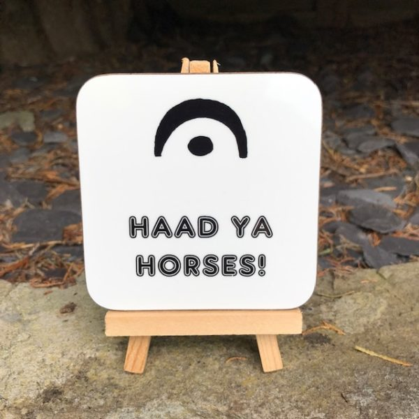 Geordie Music Dictionary Coaster - Pause: Haad ya horses